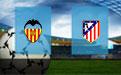 Прогноз на Валенсию и Атлетико 20 августа 2018