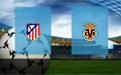 Прогноз на Атлетико и Вильярреал 24 февраля 2019