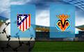 Прогноз на Атлетико и Вильярреал 23 февраля 2020