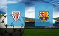 Прогноз на Атлетик Бильбао и Барселону 6 января 2021
