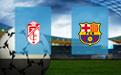 Прогноз на Гранаду и Барселону 9 января 2021