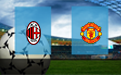 Прогноз на Милан и Манчестер Юнайтед 18 марта 2021