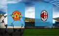 Прогноз на Манчестер Юнайтед и Милан 11 марта 2021