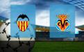 Прогноз на Валенсию и Вильярреал 5 марта 2021
