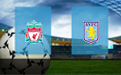 Прогноз на Ливерпуль и Астон Виллу 10 апреля 2021