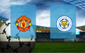 Прогноз на Манчестер Юнайтед и Лестер 11 мая 2021