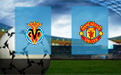 Прогноз на Вильярреал и Манчестер Юнайтед 26 мая 2021